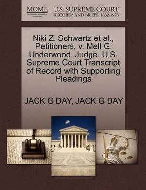 Niki Z. Schwartz et al., Petitioners, V. Mell G. Underwood, Judge. U.S. Supreme Court Transcript of Record with Supporting Pleadings