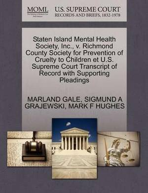 Staten Island Mental Health Society, Inc., V. Richmond County Society for Prevention of Cruelty to Children Et U.S. Supreme Court Transcript of Record with Supporting Pleadings