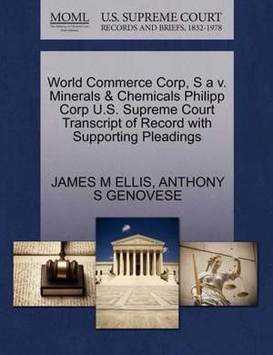 World Commerce Corp, S A V. Minerals & Chemicals Philipp Corp U.S. Supreme Court Transcript of Record with Supporting Pleadings