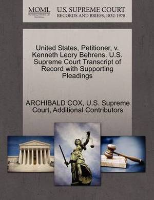United States, Petitioner, V. Kenneth Leory Behrens. U.S. Supreme Court Transcript of Record with Supporting Pleadings