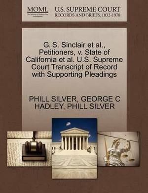 G. S. Sinclair et al., Petitioners, V. State of California et al. U.S. Supreme Court Transcript of Record with Supporting Pleadings