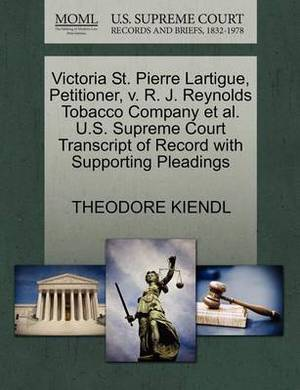 Victoria St. Pierre Lartigue, Petitioner, V. R. J. Reynolds Tobacco Company et al. U.S. Supreme Court Transcript of Record with Supporting Pleadings