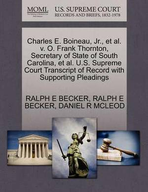 Charles E. Boineau, JR., et al. V. O. Frank Thornton, Secretary of State of South Carolina, et al. U.S. Supreme Court Transcript of Record with Supporting Pleadings