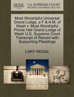 Most Worshipful Universal Grand Lodge, A F & A M, of Wash V. Most Worshipful Prince Hall Grand Lodge of Wash U.S. Supreme Court Transcript of Record with Supporting Pleadings