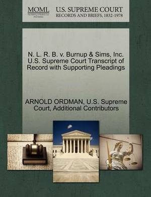 N. L. R. B. V. Burnup & Sims, Inc. U.S. Supreme Court Transcript of Record with Supporting Pleadings