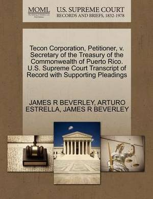 Tecon Corporation, Petitioner, V. Secretary of the Treasury of the Commonwealth of Puerto Rico. U.S. Supreme Court Transcript of Record with Supporting Pleadings