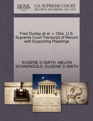 Fred Dunlap et al. V. Ohio. U.S. Supreme Court Transcript of Record with Supporting Pleadings