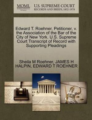 Edward T. Roehner, Petitioner, V. the Association of the Bar of the City of New York. U.S. Supreme Court Transcript of Record with Supporting Pleadings