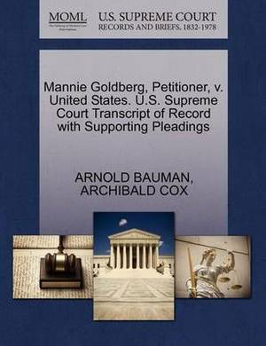 Mannie Goldberg, Petitioner, V. United States. U.S. Supreme Court Transcript of Record with Supporting Pleadings