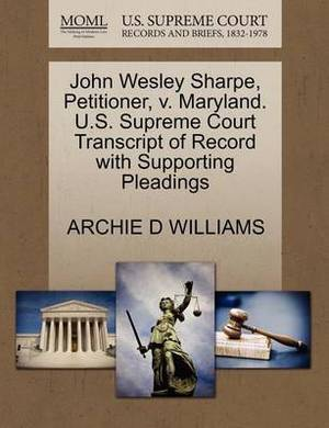 John Wesley Sharpe, Petitioner, V. Maryland. U.S. Supreme Court Transcript of Record with Supporting Pleadings