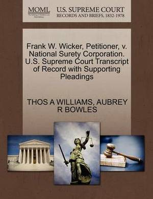 Frank W. Wicker, Petitioner, V. National Surety Corporation. U.S. Supreme Court Transcript of Record with Supporting Pleadings