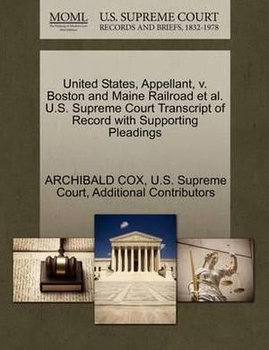 United States, Appellant, V. Boston and Maine Railroad et al. U.S. Supreme Court Transcript of Record with Supporting Pleadings