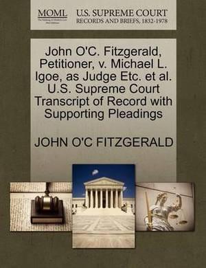 John O'C. Fitzgerald, Petitioner, V. Michael L. Igoe, as Judge Etc. et al. U.S. Supreme Court Transcript of Record with Supporting Pleadings