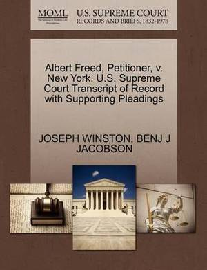 Albert Freed, Petitioner, V. New York. U.S. Supreme Court Transcript of Record with Supporting Pleadings