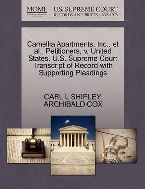 Camellia Apartments, Inc., et al., Petitioners, V. United States. U.S. Supreme Court Transcript of Record with Supporting Pleadings