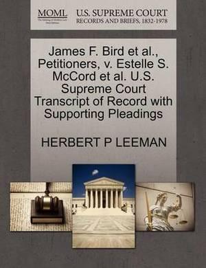 James F. Bird et al., Petitioners, V. Estelle S. McCord et al. U.S. Supreme Court Transcript of Record with Supporting Pleadings