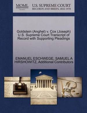 Goldstein (Anghel) V. Cox (Joseph) U.S. Supreme Court Transcript of Record with Supporting Pleadings