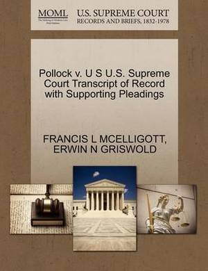Pollock V. U S U.S. Supreme Court Transcript of Record with Supporting Pleadings