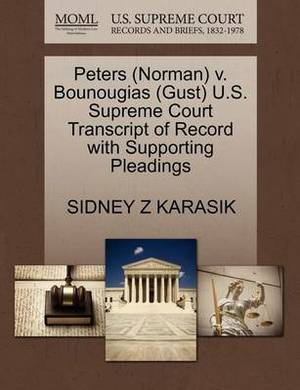 Peters (Norman) V. Bounougias (Gust) U.S. Supreme Court Transcript of Record with Supporting Pleadings