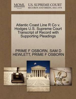 Atlantic Coast Line R Co V. Hodges U.S. Supreme Court Transcript of Record with Supporting Pleadings