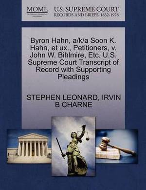Byron Hahn, A/K/A Soon K. Hahn, Et UX., Petitioners, V. John W. Bihlmire, Etc. U.S. Supreme Court Transcript of Record with Supporting Pleadings