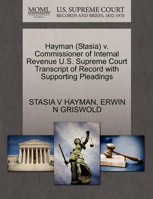 Hayman (Stasia) V. Commissioner of Internal Revenue U.S. Supreme Court Transcript of Record with Supporting Pleadings