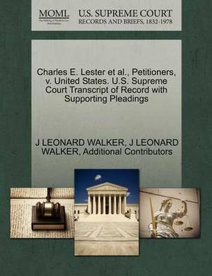Charles E. Lester et al., Petitioners, V. United States. U.S. Supreme Court Transcript of Record with Supporting Pleadings