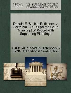 Donald E. Sullins, Petitioner, V. California. U.S. Supreme Court Transcript of Record with Supporting Pleadings