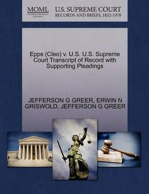 Epps (Cleo) V. U.S. U.S. Supreme Court Transcript of Record with Supporting Pleadings