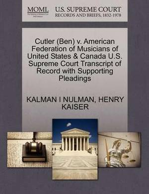 Cutler (Ben) V. American Federation of Musicians of United States & Canada U.S. Supreme Court Transcript of Record with Supporting Pleadings