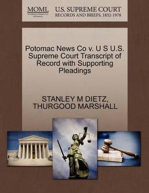Potomac News Co V. U S U.S. Supreme Court Transcript of Record with Supporting Pleadings