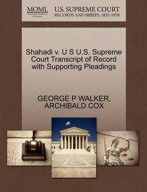 Shahadi V. U S U.S. Supreme Court Transcript of Record with Supporting Pleadings