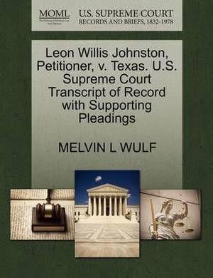 Leon Willis Johnston, Petitioner, V. Texas. U.S. Supreme Court Transcript of Record with Supporting Pleadings
