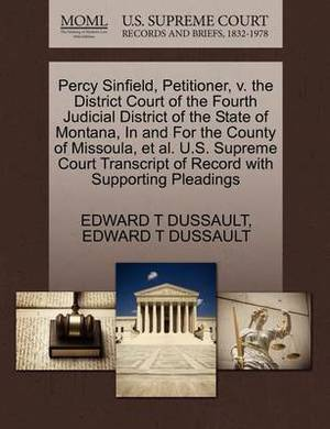 Percy Sinfield, Petitioner, V. the District Court of the Fourth Judicial District of the State of Montana, in and for the County of Missoula, et al. U.S. Supreme Court Transcript of Record with Supporting Pleadings
