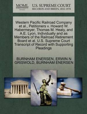 Western Pacific Railroad Company et al., Petitioners V. Howard W. Habermeyer, Thomas M. Healy, and A.E. Lyon, Individually and as Members of the Railroad Retirement Board et al. U.S. Supreme Court Transcript of Record with Supporting Pleadings