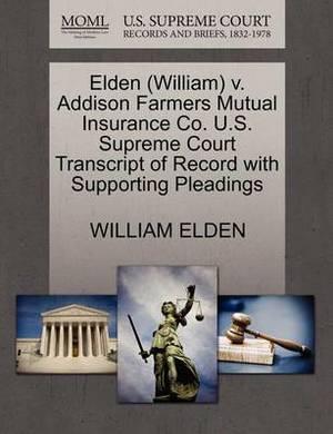 Elden (William) V. Addison Farmers Mutual Insurance Co. U.S. Supreme Court Transcript of Record with Supporting Pleadings