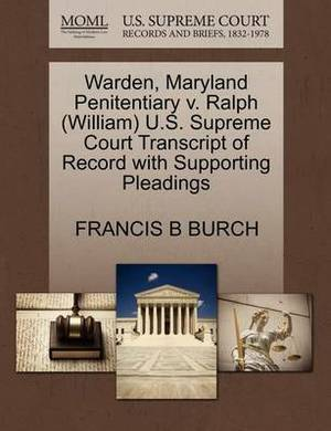 Warden, Maryland Penitentiary V. Ralph (William) U.S. Supreme Court Transcript of Record with Supporting Pleadings