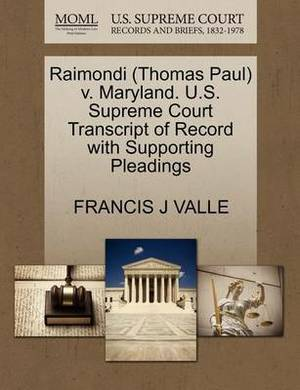Raimondi (Thomas Paul) V. Maryland. U.S. Supreme Court Transcript of Record with Supporting Pleadings