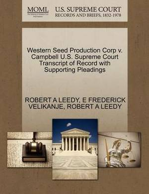 Western Seed Production Corp V. Campbell U.S. Supreme Court Transcript of Record with Supporting Pleadings