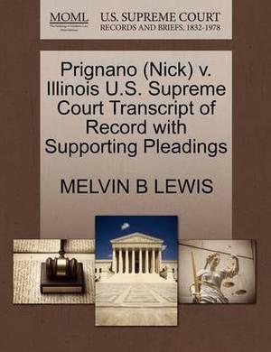 Prignano (Nick) V. Illinois U.S. Supreme Court Transcript of Record with Supporting Pleadings