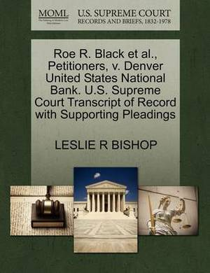 Roe R. Black et al., Petitioners, V. Denver United States National Bank. U.S. Supreme Court Transcript of Record with Supporting Pleadings