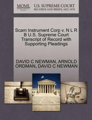 Scam Instrument Corp V. N L R B U.S. Supreme Court Transcript of Record with Supporting Pleadings