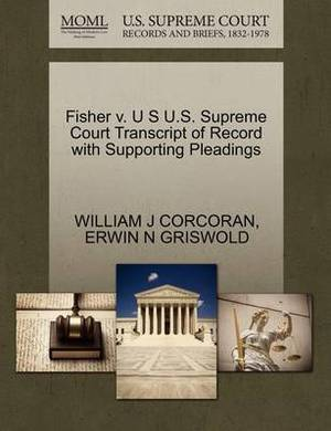 Fisher V. U S U.S. Supreme Court Transcript of Record with Supporting Pleadings