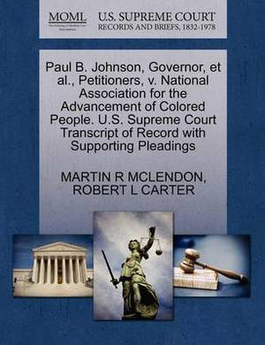 Paul B. Johnson, Governor, et al., Petitioners, V. National Association for the Advancement of Colored People. U.S. Supreme Court Transcript of Record with Supporting Pleadings
