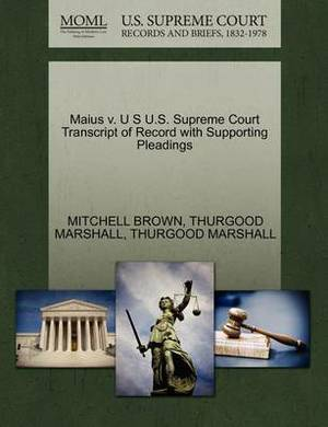 Maius V. U S U.S. Supreme Court Transcript of Record with Supporting Pleadings