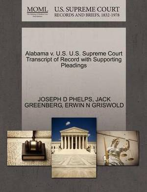 Alabama V. U.S. U.S. Supreme Court Transcript of Record with Supporting Pleadings