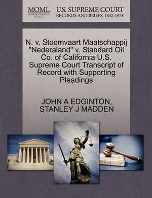 N. V. Stoomvaart Maatschappij  Nederaland  V. Standard Oil Co. of California U.S. Supreme Court Transcript of Record with Supporting Pleadings