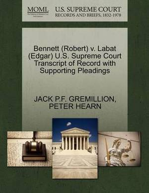 Bennett (Robert) V. Labat (Edgar) U.S. Supreme Court Transcript of Record with Supporting Pleadings
