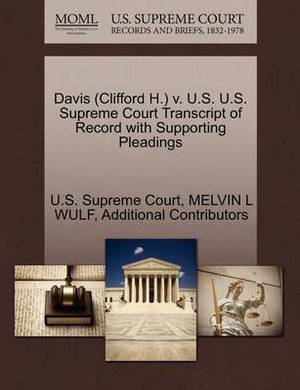 Davis (Clifford H.) V. U.S. U.S. Supreme Court Transcript of Record with Supporting Pleadings