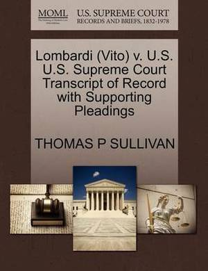 Lombardi (Vito) V. U.S. U.S. Supreme Court Transcript of Record with Supporting Pleadings
